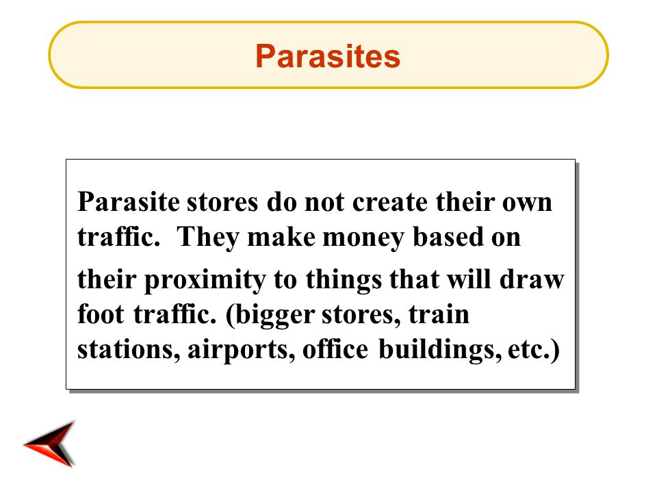 Parasites Parasite stores do not create their own traffic. They make money based on.