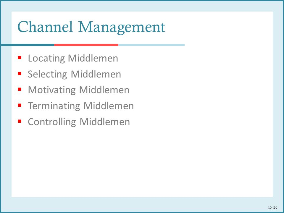 Channel Management Locating Middlemen Selecting Middlemen