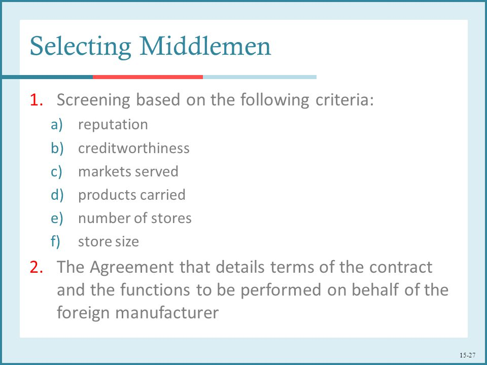 Selecting Middlemen Screening based on the following criteria: