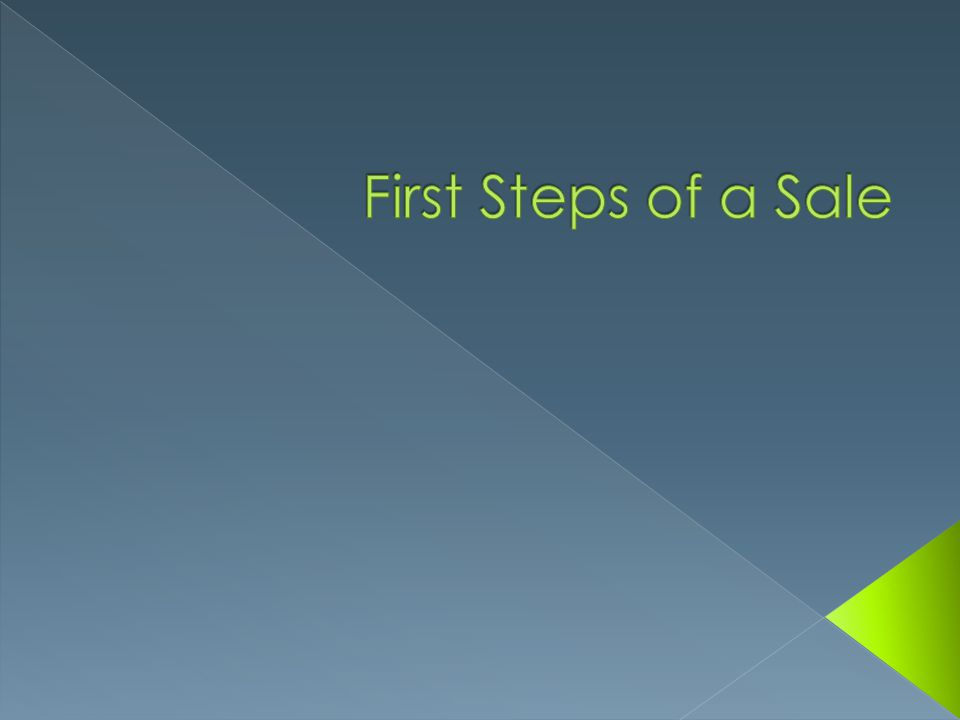 First Steps of a Sale