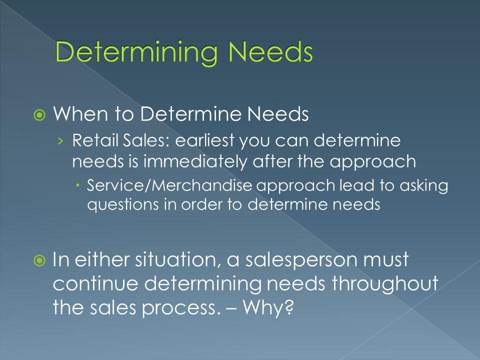 Determining Needs When to Determine Needs