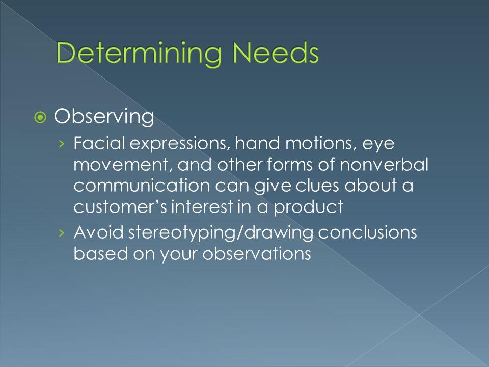Determining Needs Observing
