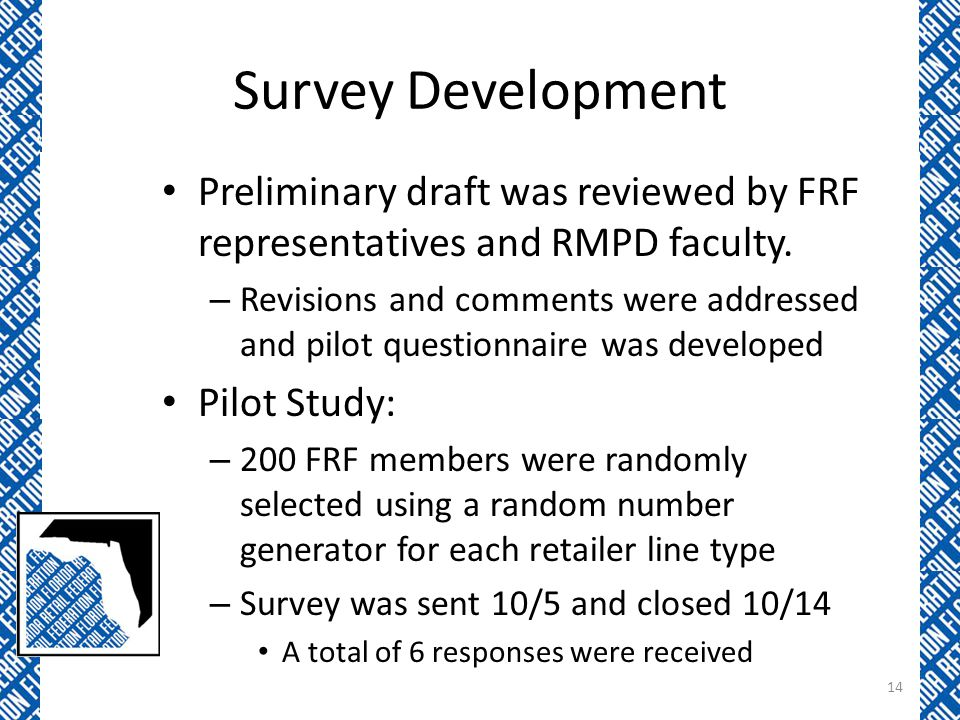 Survey Development Preliminary draft was reviewed by FRF representatives and RMPD faculty.