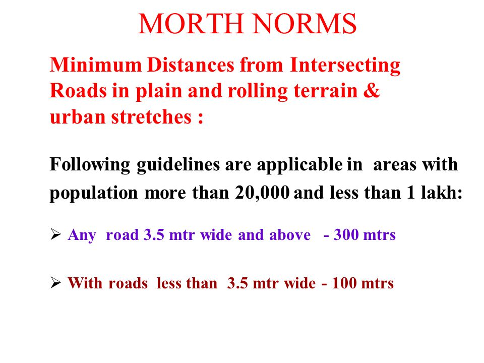 MORTH NORMS Minimum Distances from Intersecting Roads in plain and rolling terrain & urban stretches :