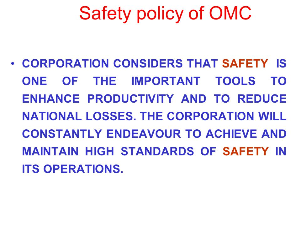 Safety policy of OMC