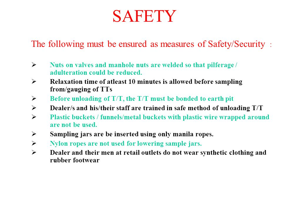 SAFETY The following must be ensured as measures of Safety/Security :