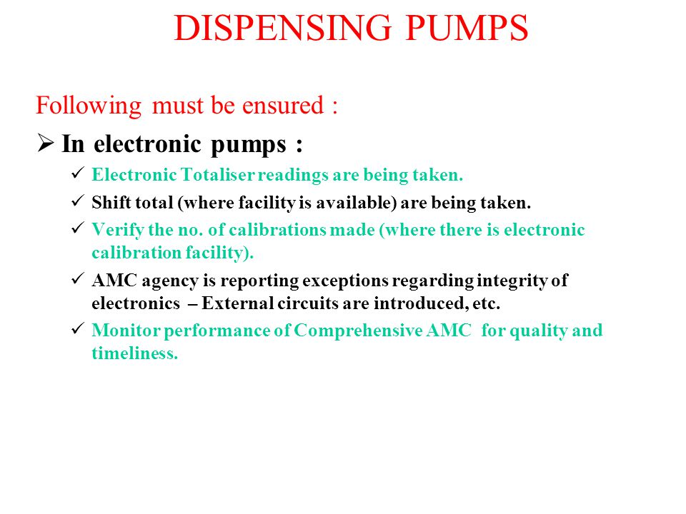 DISPENSING PUMPS Following must be ensured : In electronic pumps :