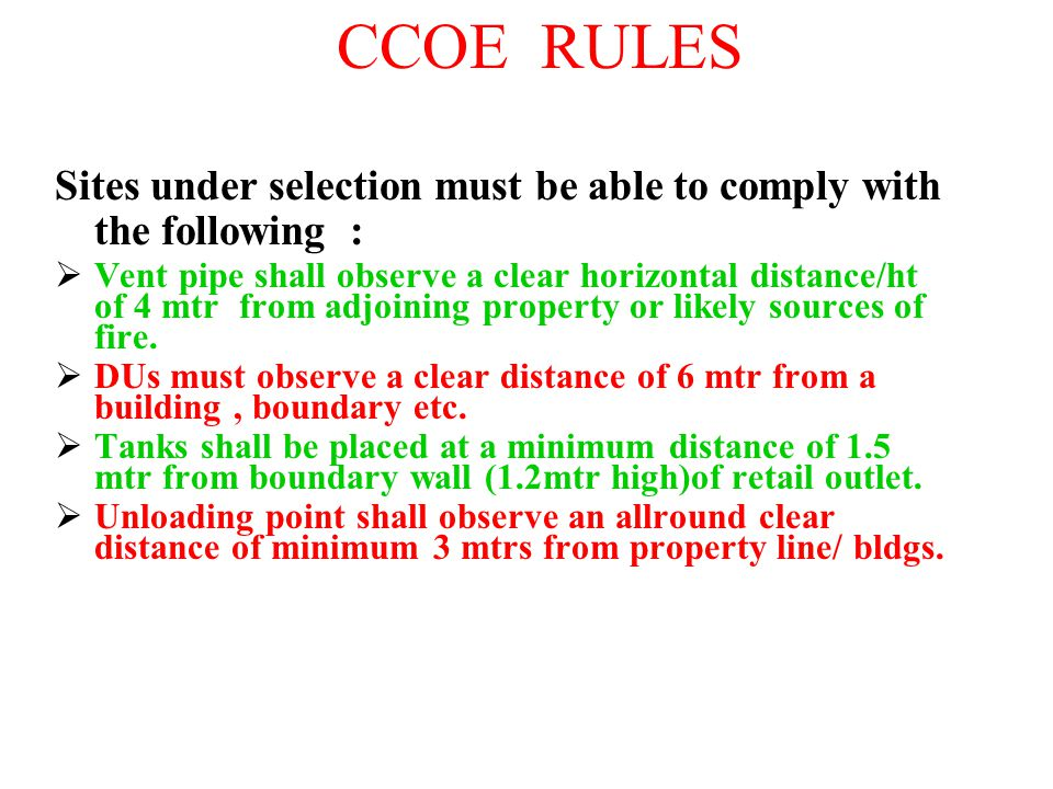CCOE RULES Sites under selection must be able to comply with the following :