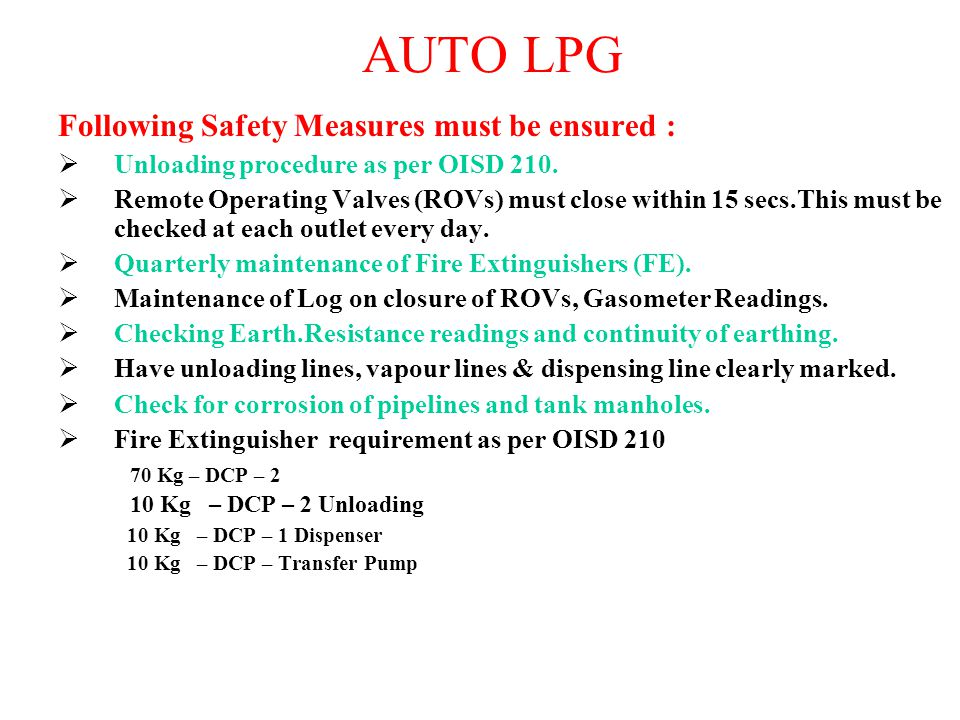 AUTO LPG Following Safety Measures must be ensured : 70 Kg – DCP – 2
