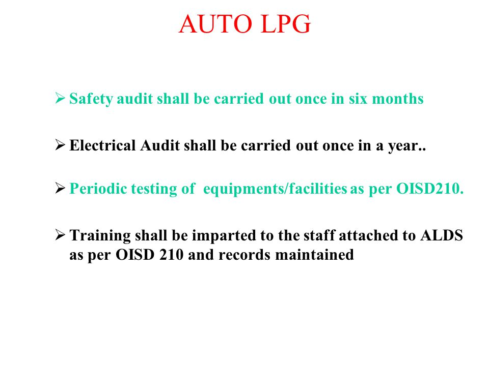 AUTO LPG Safety audit shall be carried out once in six months