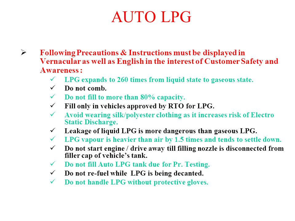AUTO LPG Following Precautions & Instructions must be displayed in Vernacular as well as English in the interest of Customer Safety and Awareness :