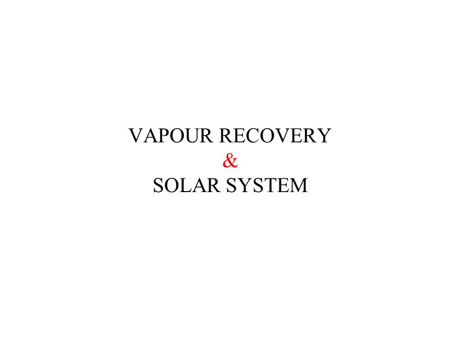VAPOUR RECOVERY & SOLAR SYSTEM