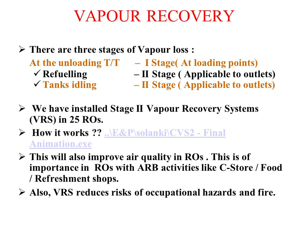VAPOUR RECOVERY There are three stages of Vapour loss :