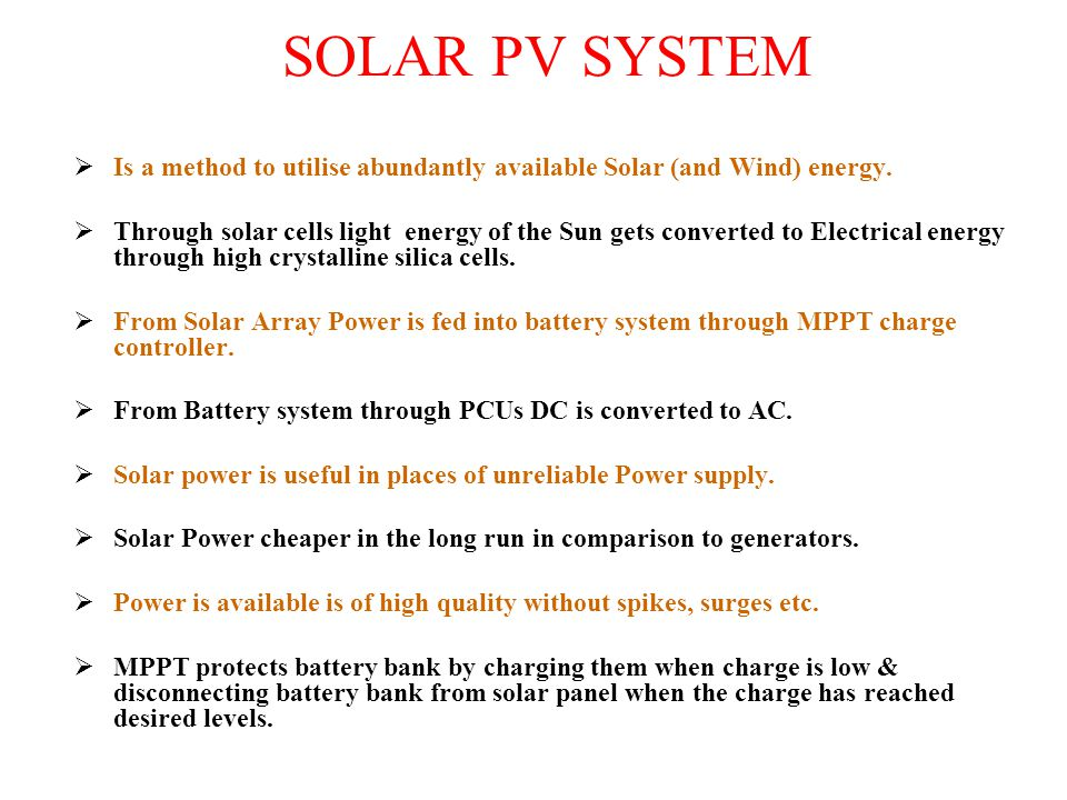 SOLAR PV SYSTEM Is a method to utilise abundantly available Solar (and Wind) energy.