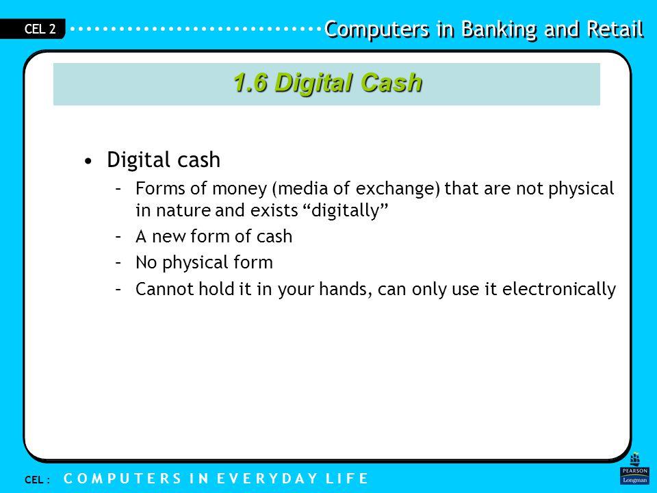 1.6 Digital Cash Digital cash