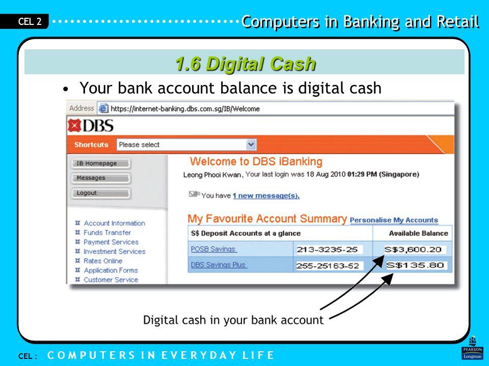 1.6 Digital Cash Your bank account balance is digital cash