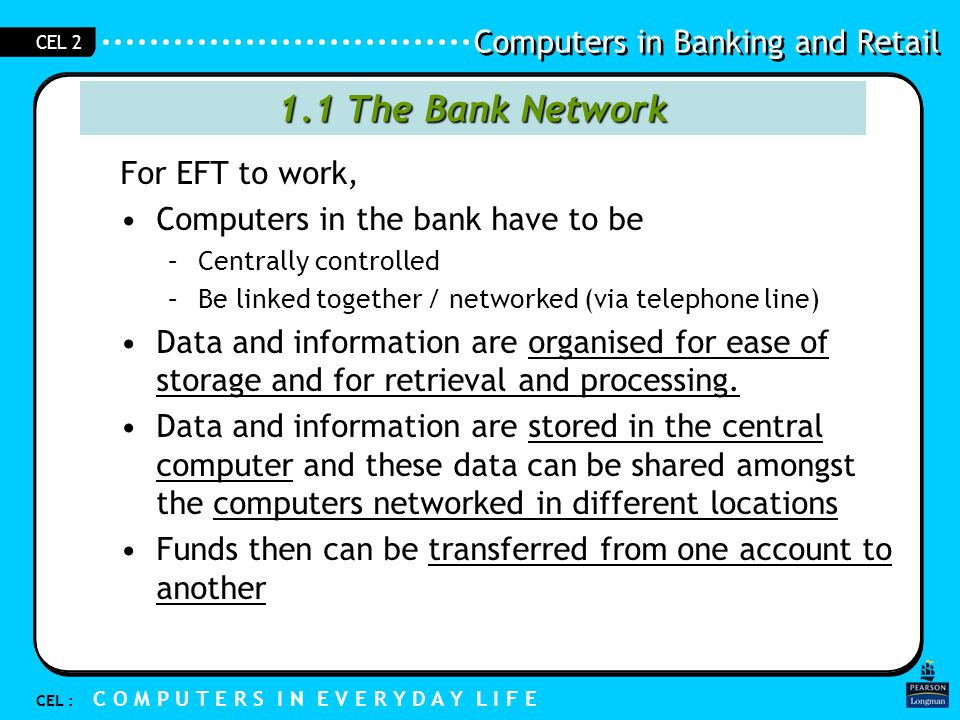 1.1 The Bank Network For EFT to work, Computers in the bank have to be