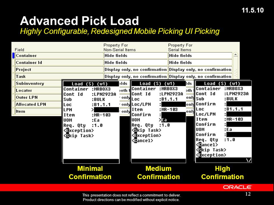 11.5.10 Advanced Pick Load Highly Configurable, Redesigned Mobile Picking UI Picking. Minimal Confirmation.