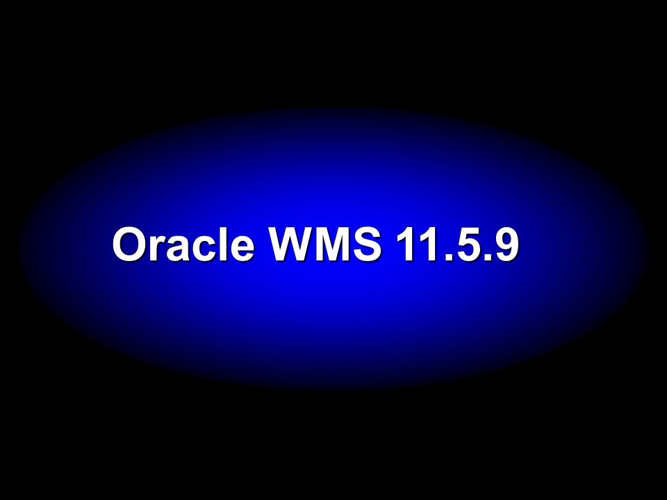 Oracle WMS 11.5.9 Now let s look at Transportation Management…