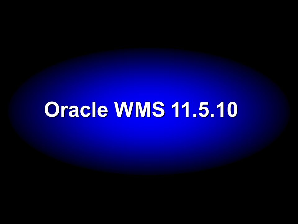 Oracle WMS 11.5.10 Now let s look at Transportation Management…