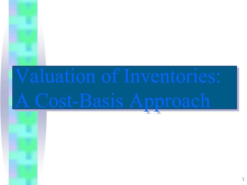 Valuation of Inventories: A Cost-Basis Approach