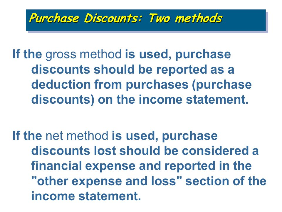 Purchase Discounts: Two methods