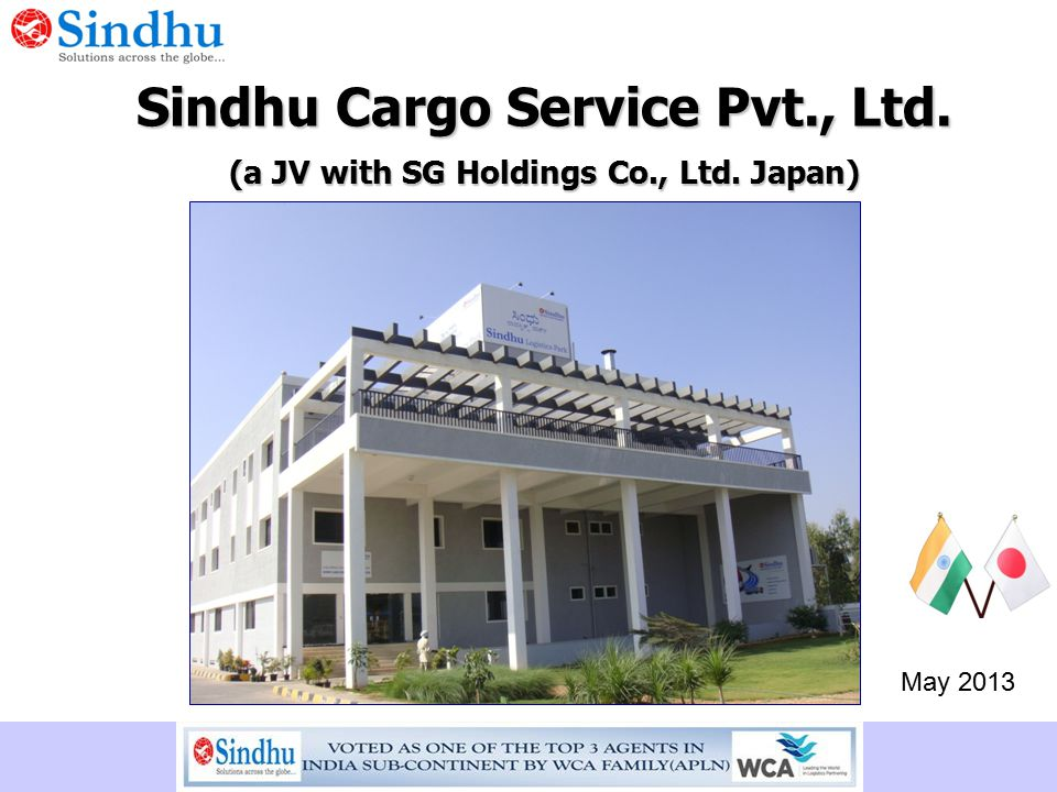 Sindhu Cargo Service Pvt. , Ltd. (a JV with SG Holdings Co. , Ltd