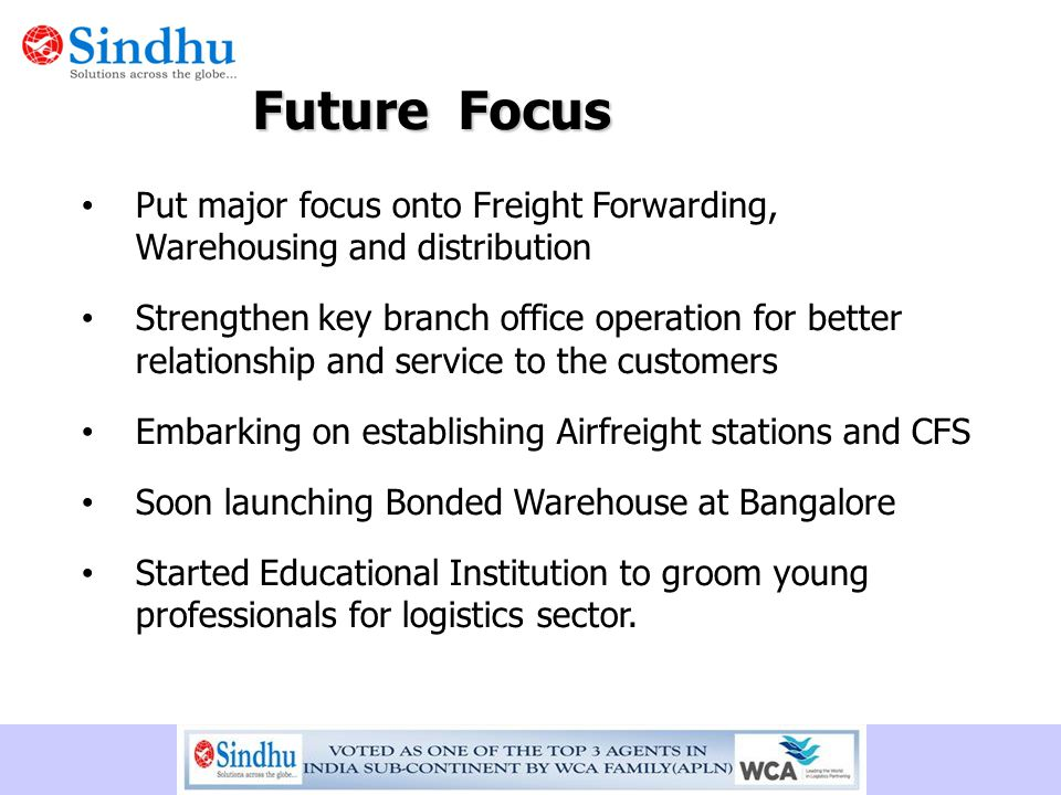 Future Focus Put major focus onto Freight Forwarding, Warehousing and distribution.