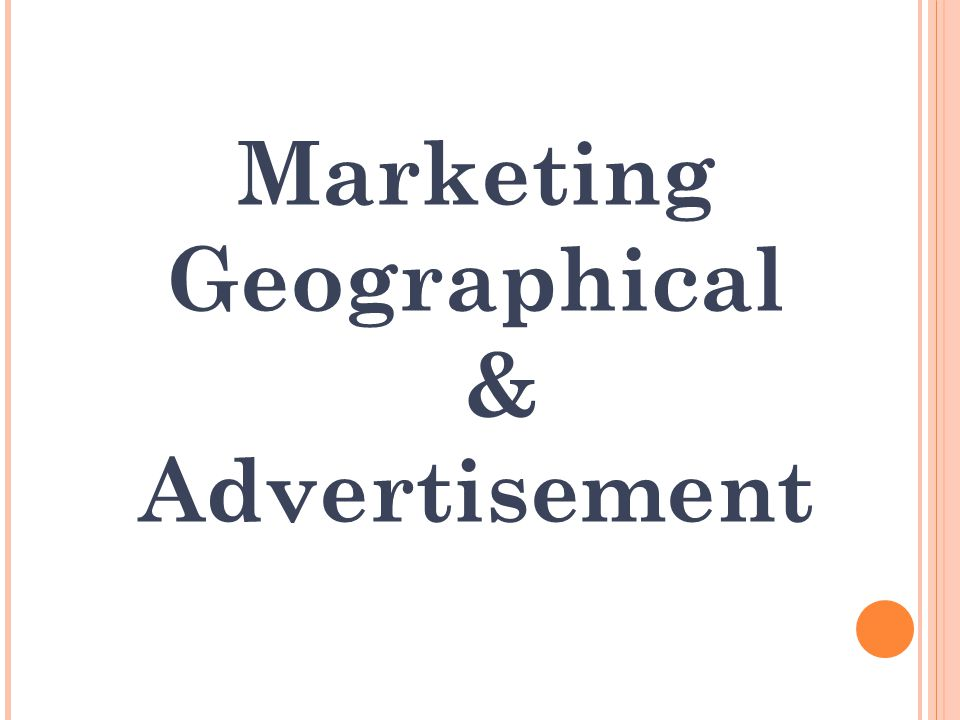 Marketing Geographical & Advertisement