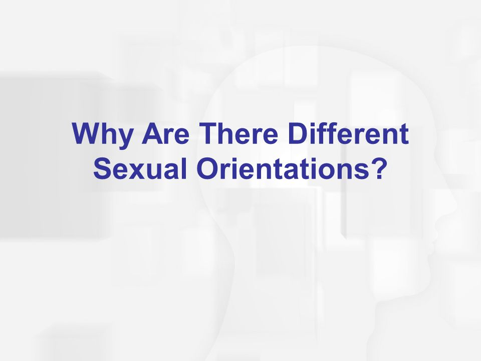 Why Are There Different Sexual Orientations