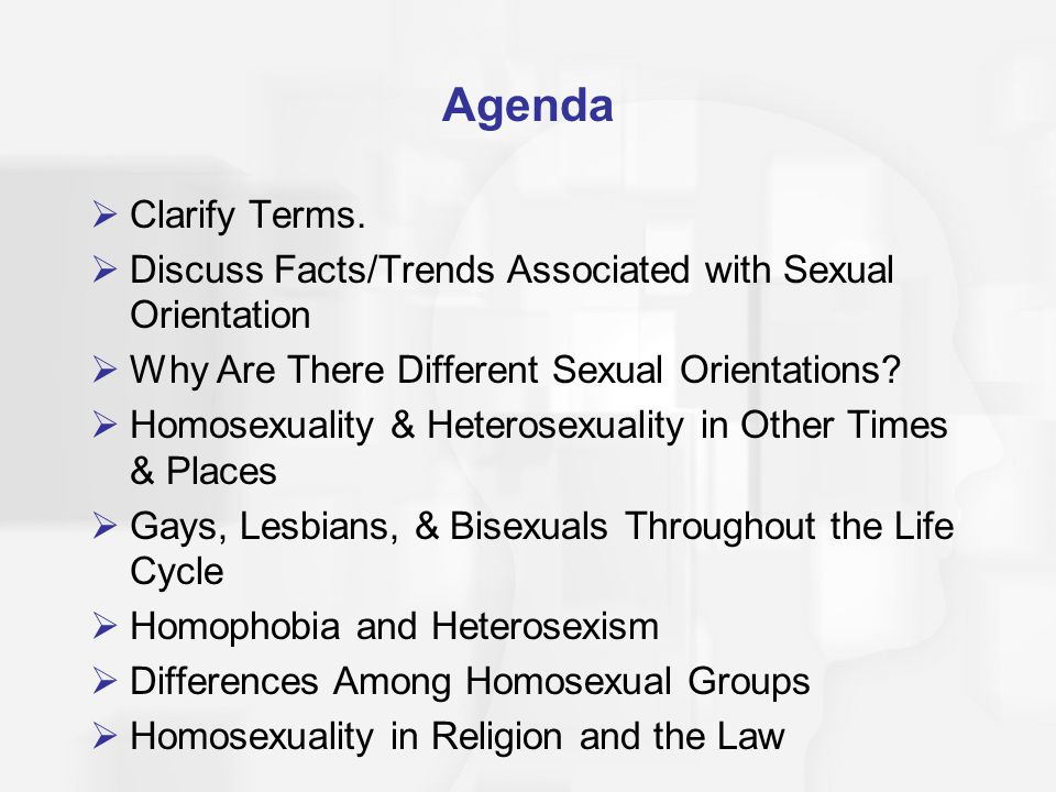 Agenda Clarify Terms. Discuss Facts/Trends Associated with Sexual Orientation. Why Are There Different Sexual Orientations