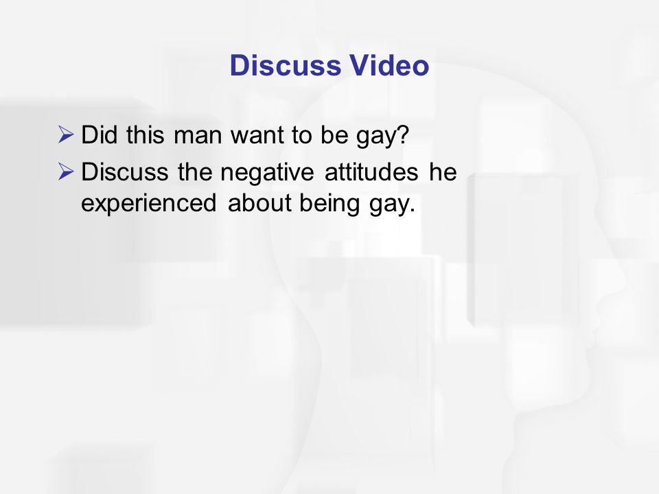Discuss Video Did this man want to be gay