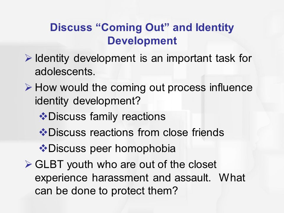 Discuss Coming Out and Identity Development