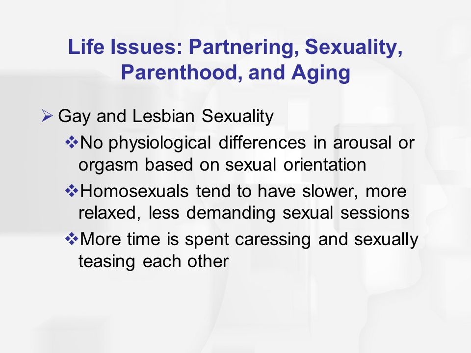 Life Issues: Partnering, Sexuality, Parenthood, and Aging