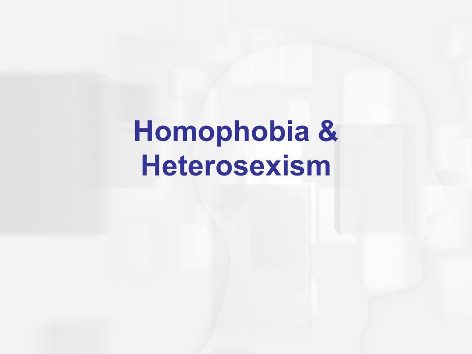 Homophobia & Heterosexism