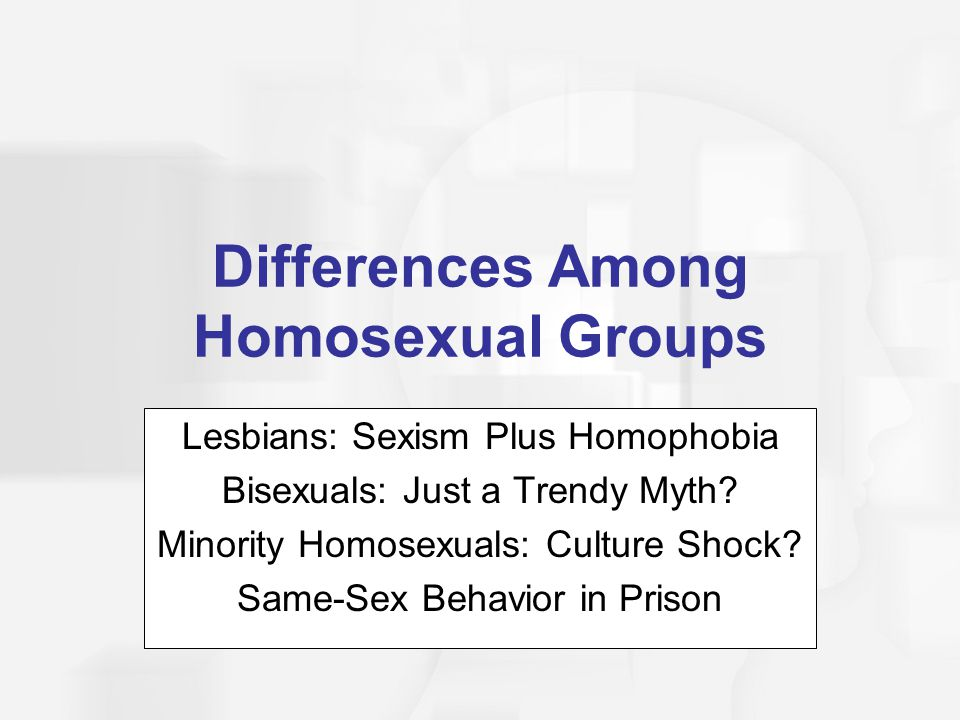 Differences Among Homosexual Groups
