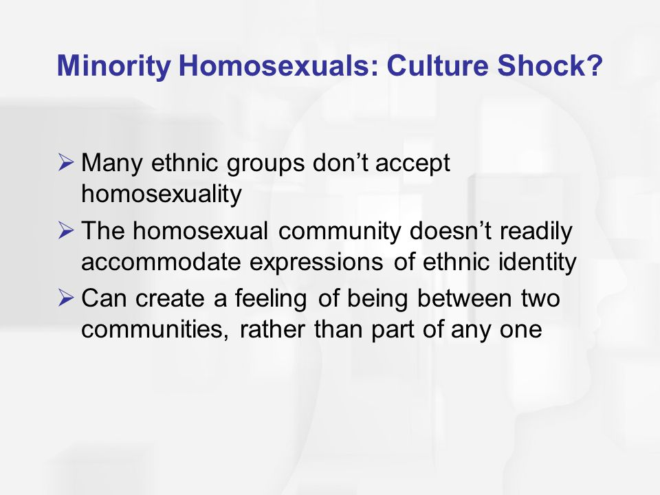 Minority Homosexuals: Culture Shock