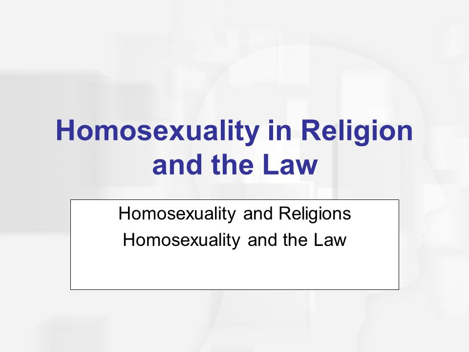 Homosexuality in Religion and the Law