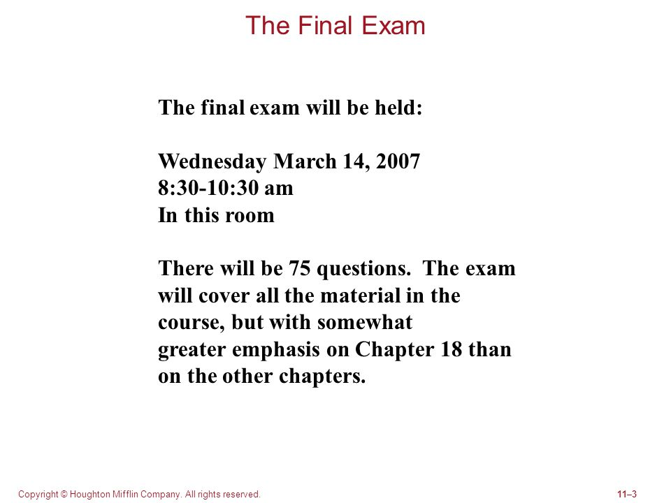 The Final Exam The final exam will be held: Wednesday March 14, 2007