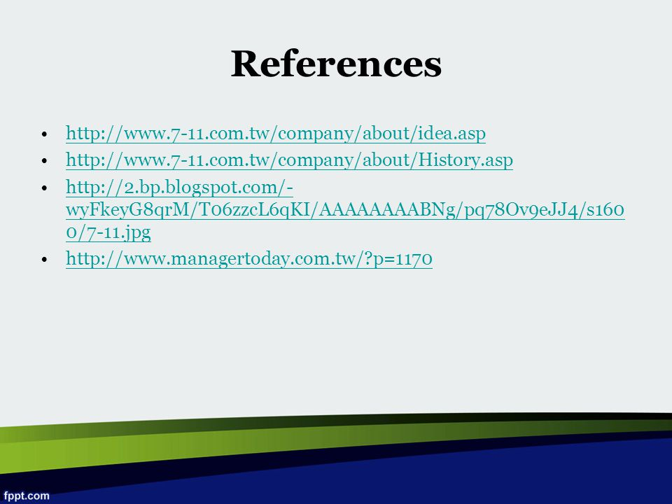References http://www.7-11.com.tw/company/about/idea.asp