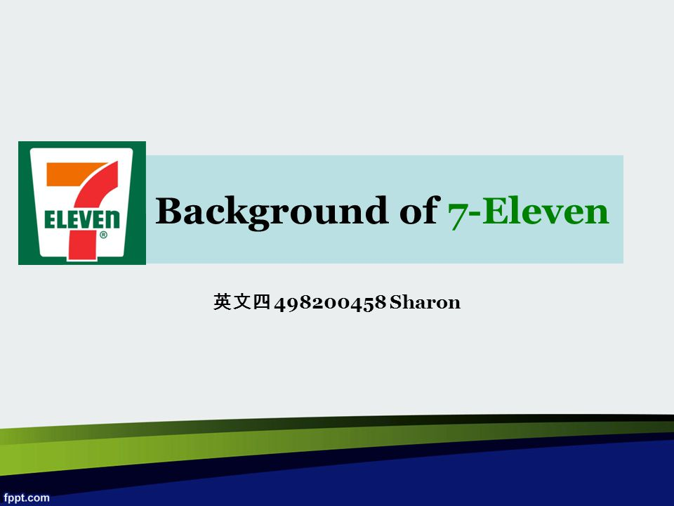 Background of 7-Eleven 英文四 498200458 Sharon