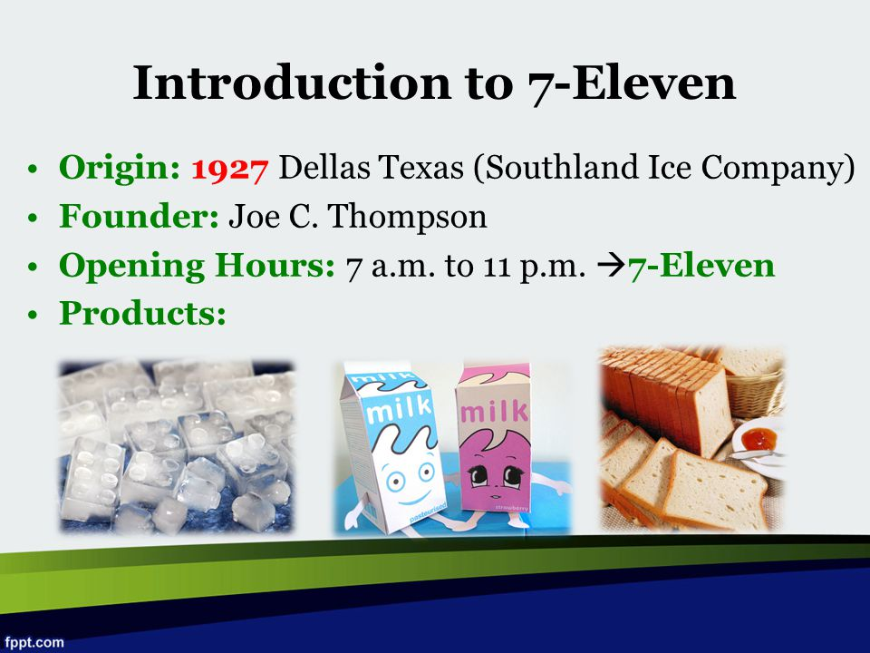 Introduction to 7-Eleven