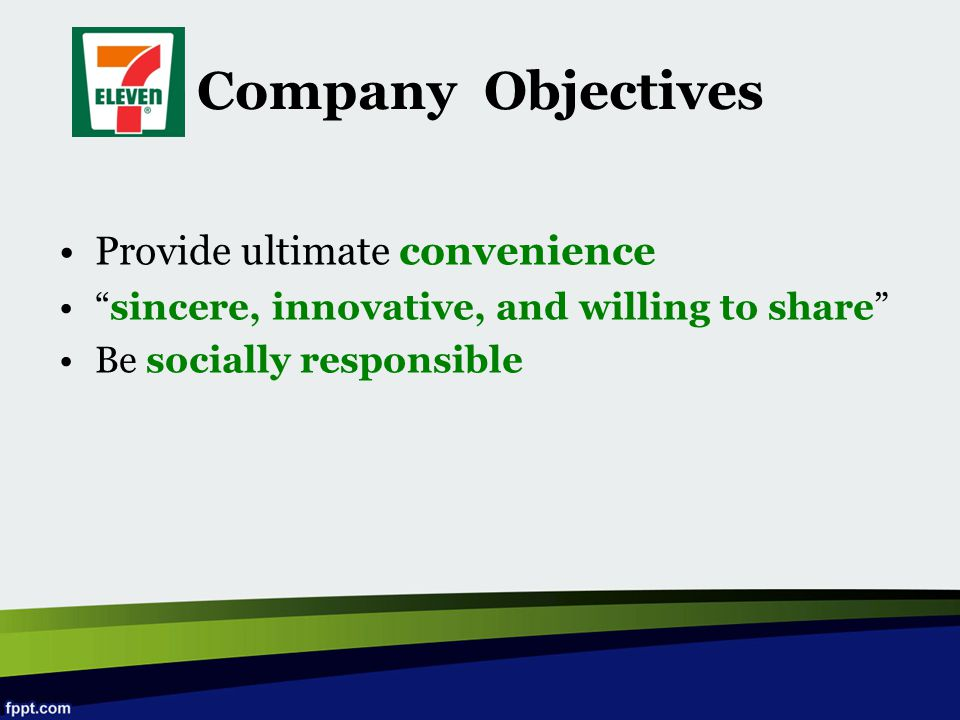 Company Objectives Provide ultimate convenience