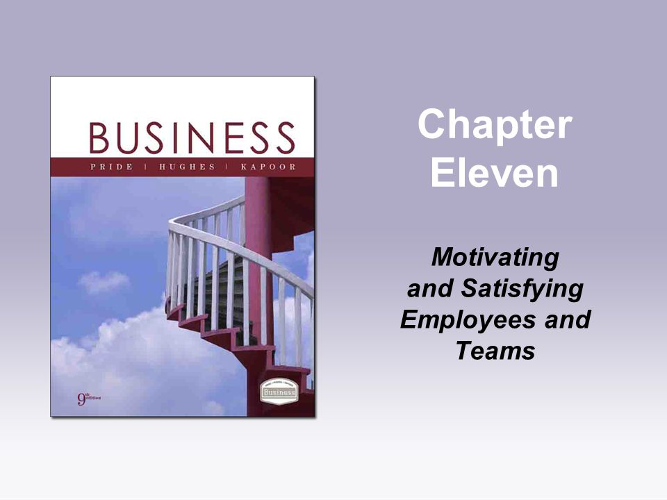 Motivating and Satisfying Employees and Teams