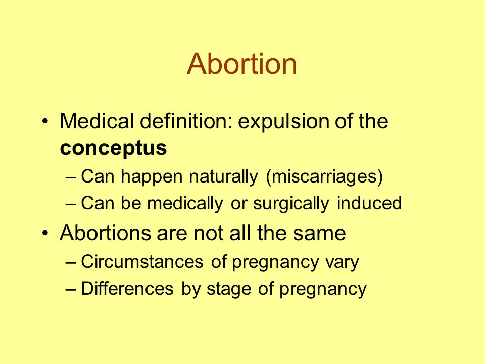 Abortion Medical definition: expulsion of the conceptus