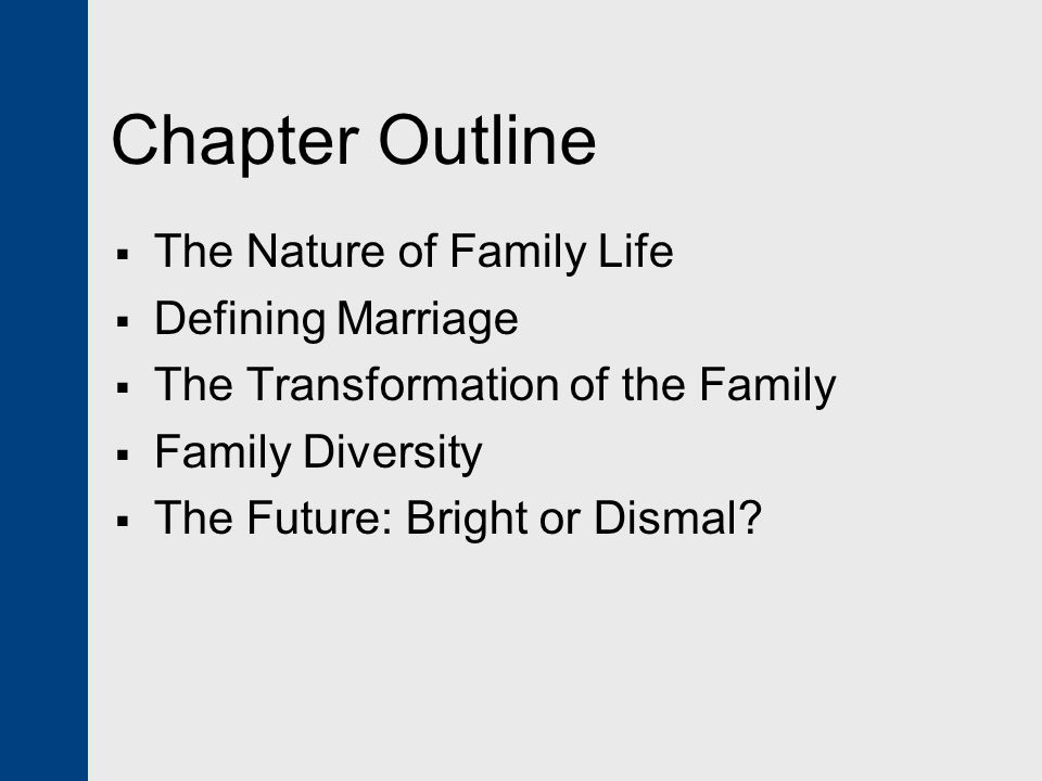 Chapter Outline The Nature of Family Life Defining Marriage