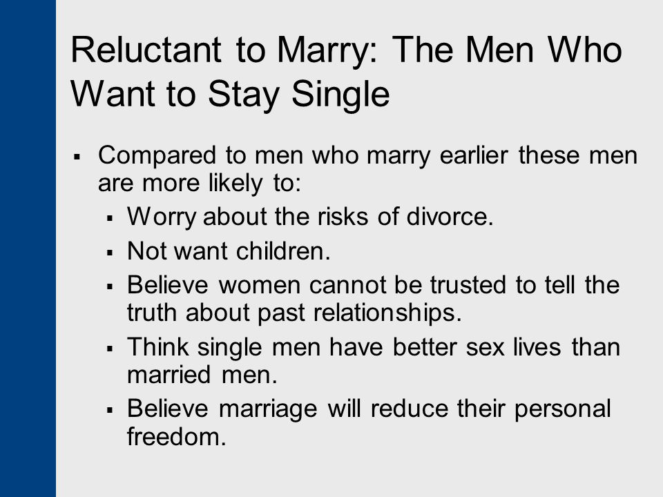 Reluctant to Marry: The Men Who Want to Stay Single