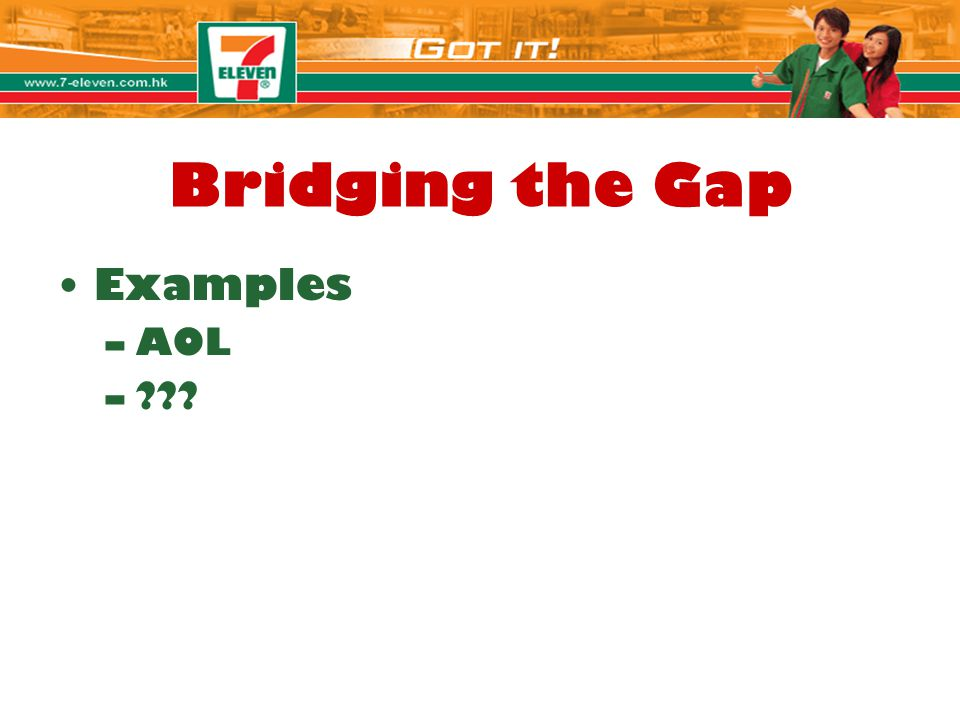 Bridging the Gap Examples AOL Angie