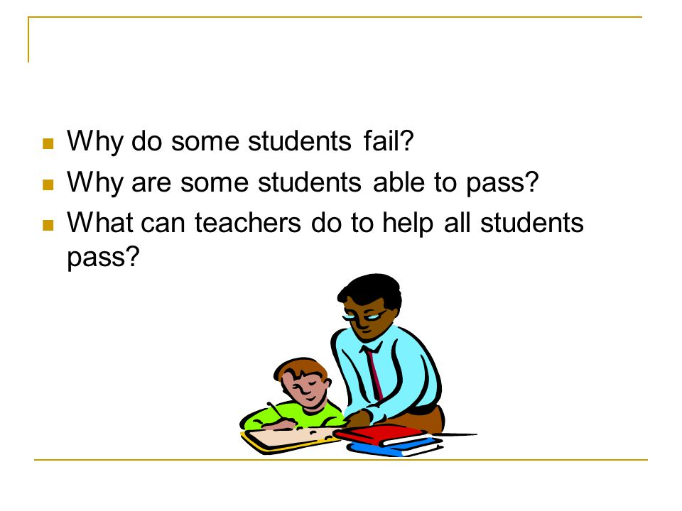 Why do some students fail