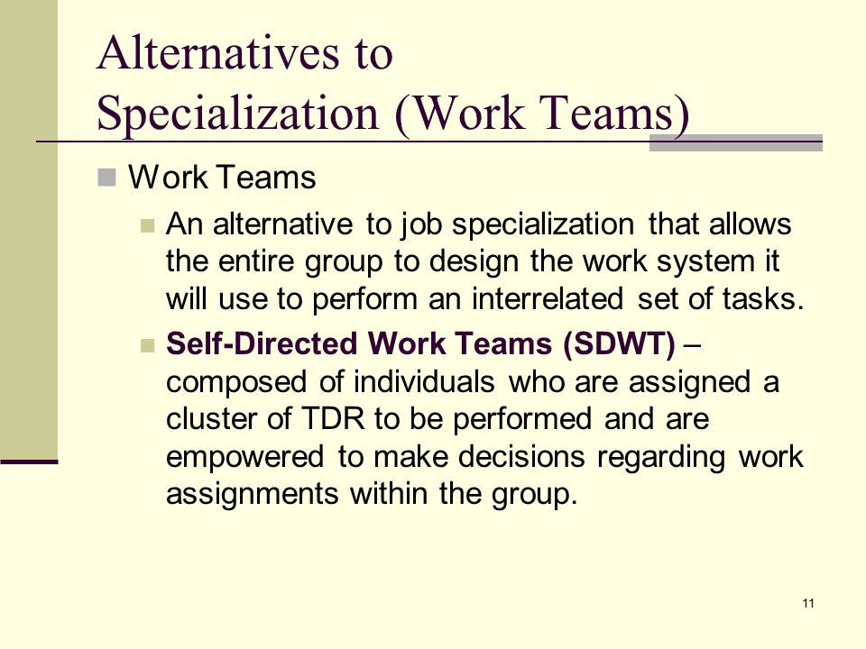 Alternatives to Specialization (Work Teams)